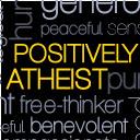Positively Atheist