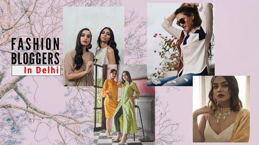 Delhi S Top 24 Fashion Bloggers To Follow Right Now Magicpin Blog