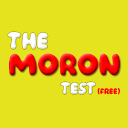 The Moron Test Free For All