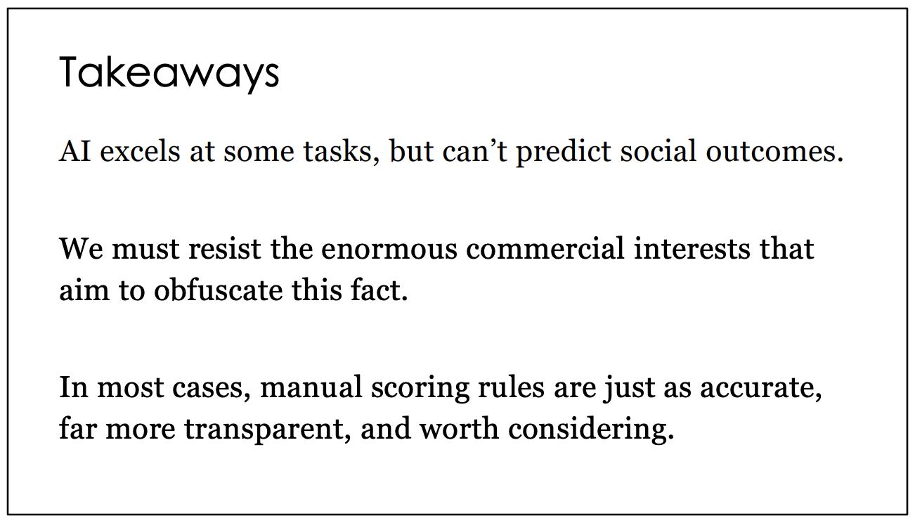 Concluding slide (#21) from https://www.cs.princeton.edu/~arvindn/talks/MIT-STS-AI-snakeoil.pdf