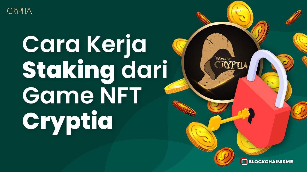 Game NFT Cryptia Ada Fitur Staking World of Cryptia, Ini Cara Kerjanya