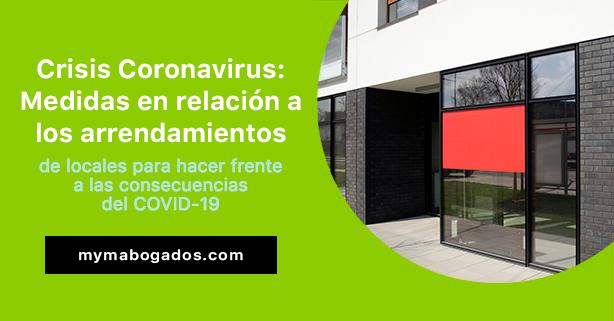 Crisis Coronavirus: Medidas en relación a los arrendamientos de locales