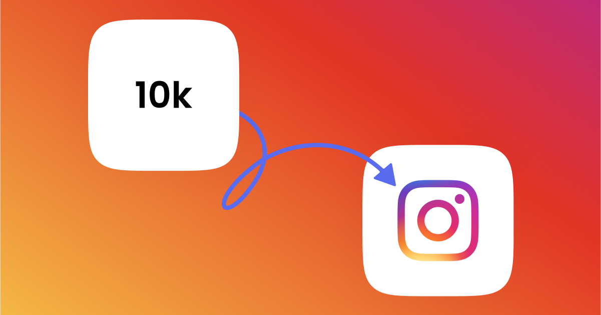 How to Increase Your Instagram Followers to 10K - ManyChat Blog