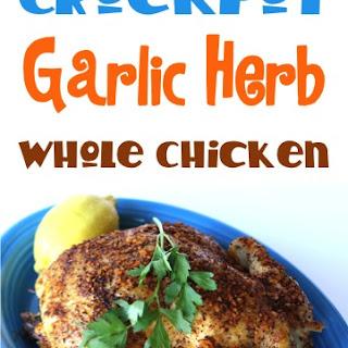 Crockpot Garlic Herb Whole Chicken Recipe!
