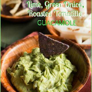 Lime, Green Onion, Roasted Tomatillo Guacamole