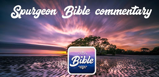 Spurgeon Bible commentary - Apps on Google Play