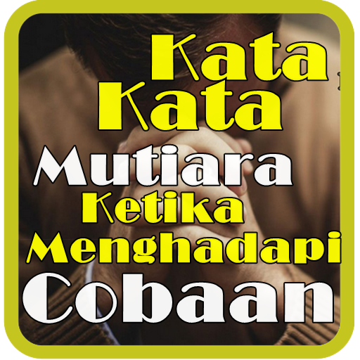 Kata Kata Mutiara Ketika Menghadapi Cobaan Apps On Google Play