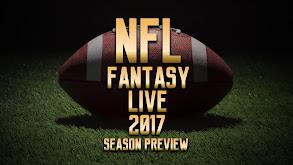 NFL Fantasy Live: 2017 Season Preview thumbnail