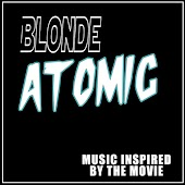 Blonde Atomic (Music Inspired by the Movie)