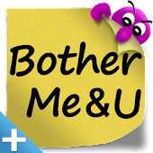 BotherMe&U Reminder Messenger+