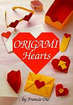 Photo: Origami Hearts Ow, Francis Japan Publications 1991 Paperback 120 pp size 18.2 x 25.7 cm ISBN: 0870409573