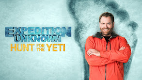 Expedition Unknown: Hunt for the Yeti thumbnail