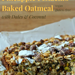 Pineapple Pistachio Baked Oatmeal with Dates & Coconut.