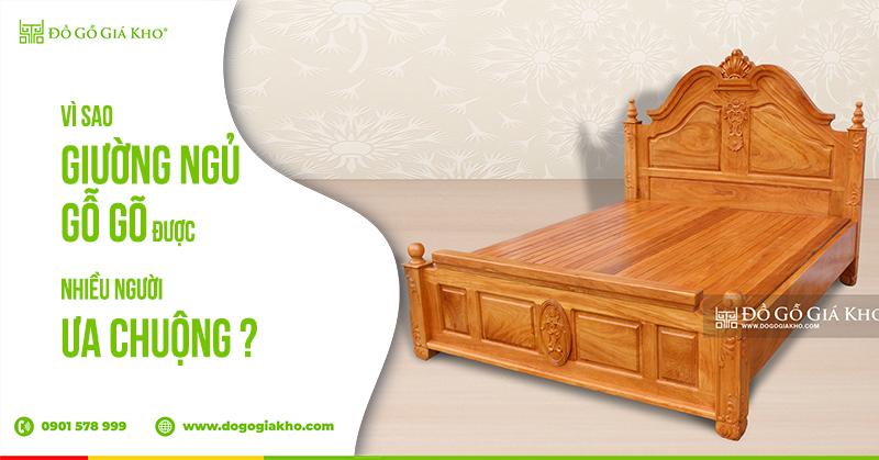 Vì sao giường ngủ gỗ gõ được nhiều người ưa chuộng?