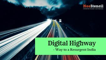 Digital Highway - Way to a Resurgent India