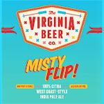 Virginia Beer Co. Misty Flip!