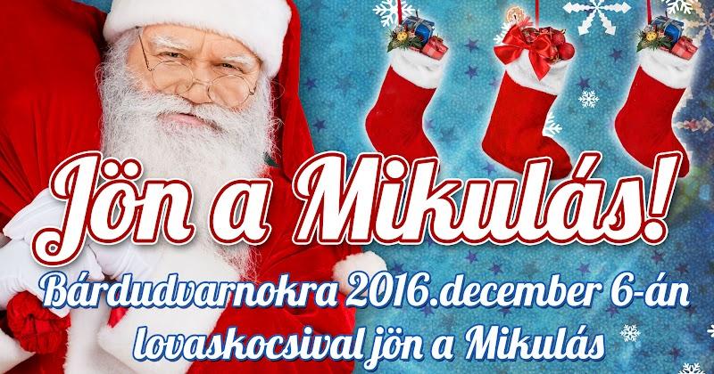 Jön a Mikulás Bárdudvarnokra 2016.december 6-án