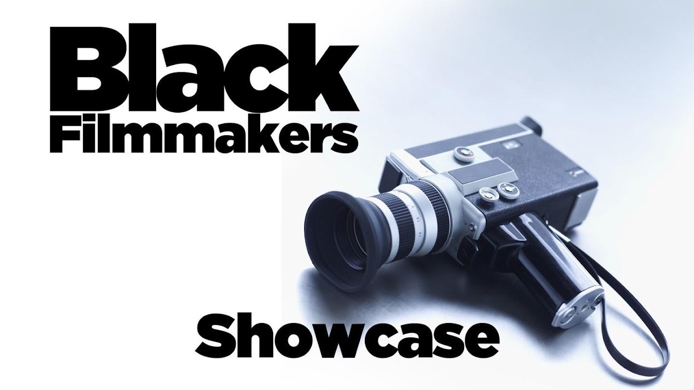 Black Filmmaker Showcase