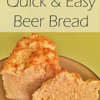 Quick & Easy Beer Bread.