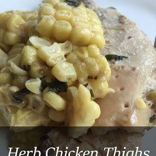 Herb Chicken Thighs with Corn – Freezer Meal