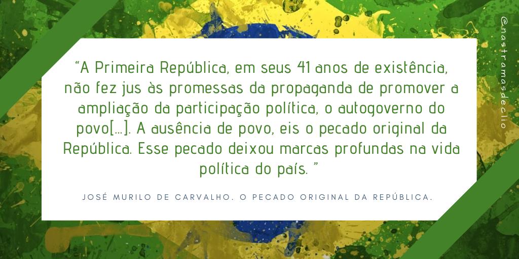 """Imagem com fundo da bandeira do Brasil, com uma frase do livro """"O Pecado Original da República"""" de autoria do historiador José Murilo de Carvalho."""