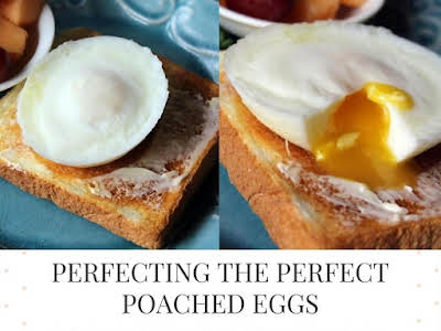 Perfecting the Perfect Poached Eggs