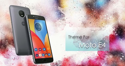 Theme For Motorola Moto E4 1 0 1 latest apk download for Android