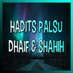 Hadits Palsu Dhaif Dan Shahih 1 7 Hileli Apk Indir Mod Download