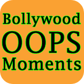 Bollywood OOPS Moment