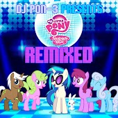 DJ Pon-3 Presents My Little Pony Friendship Is Magic Remixed