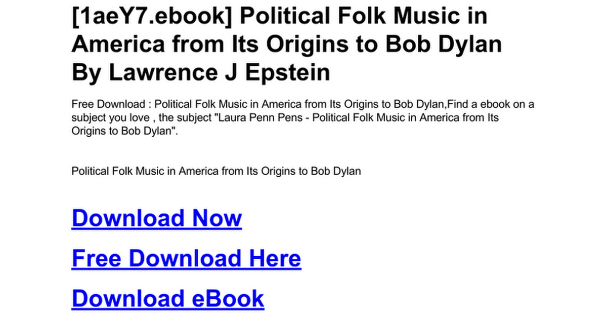political folk music in america from its origins to bob dylan epstein lawrence j