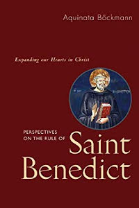 PERSPECTIVES ON THE RULE OF SAINT BENEDICT EXPANDING OUR HEARTS IN CHRIST