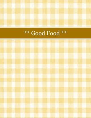 ** Good Food **