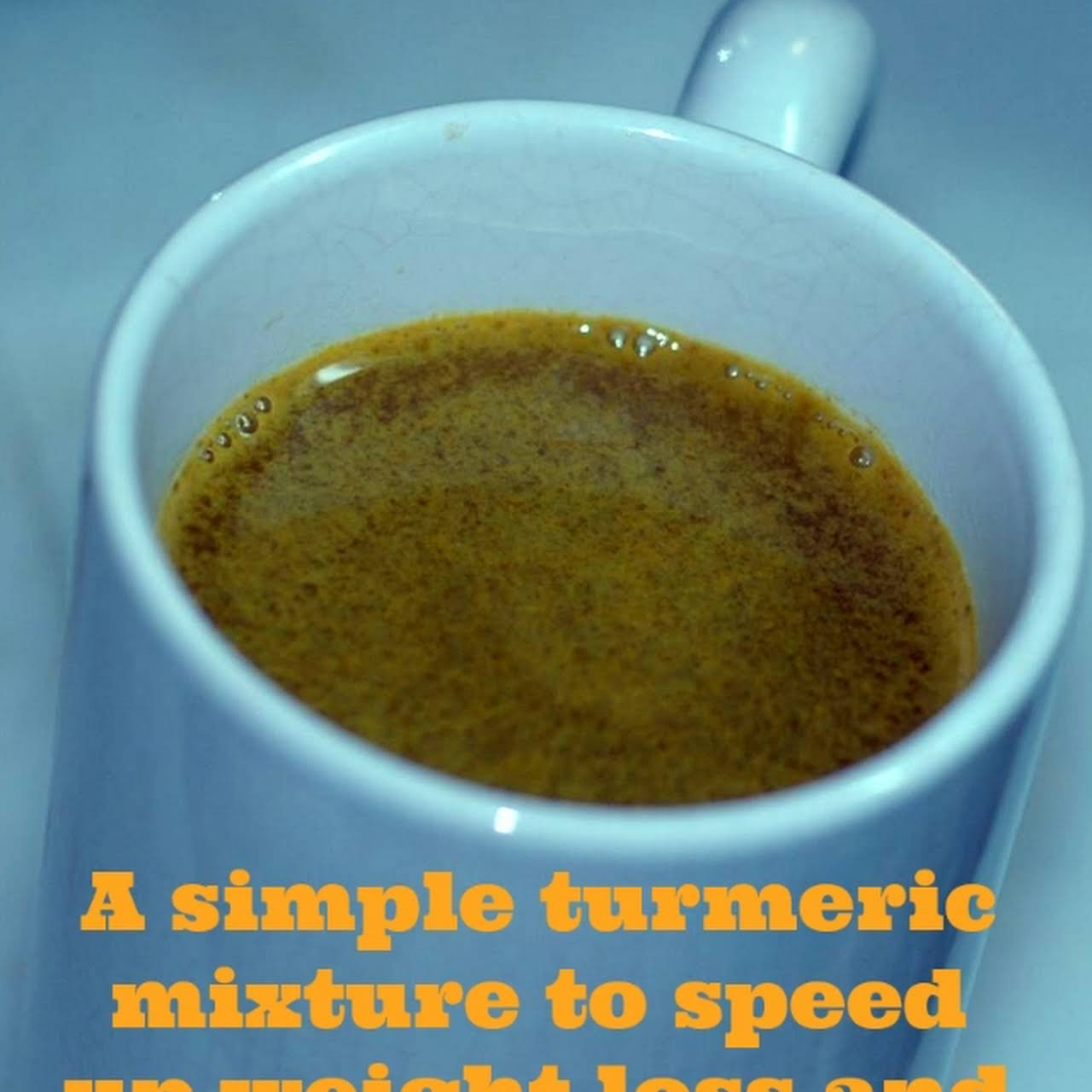A Simple Turmeric Mixture To Speed Up Weight Loss And Detoxification