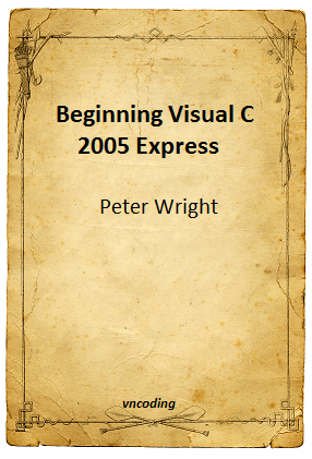 Beginning Visual C-sharp 2005 Express Edition