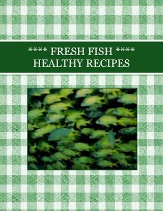 ****  FRESH   FISH  **** HEALTHY RECIPES