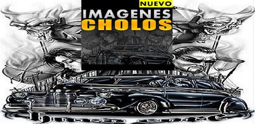 Imagenes De Cholos Aplicaciones En Google Play