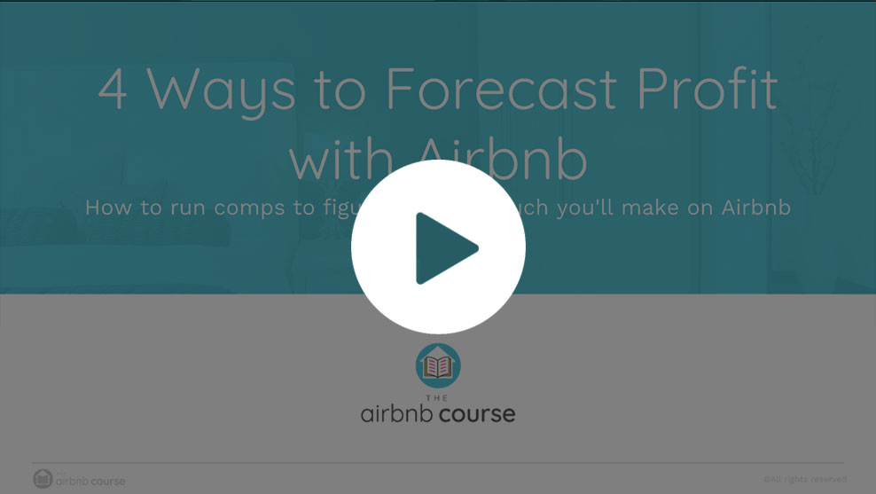 Video 1: 4 Ways to Forecast Profit with Airbnb (Video 1 of 3)