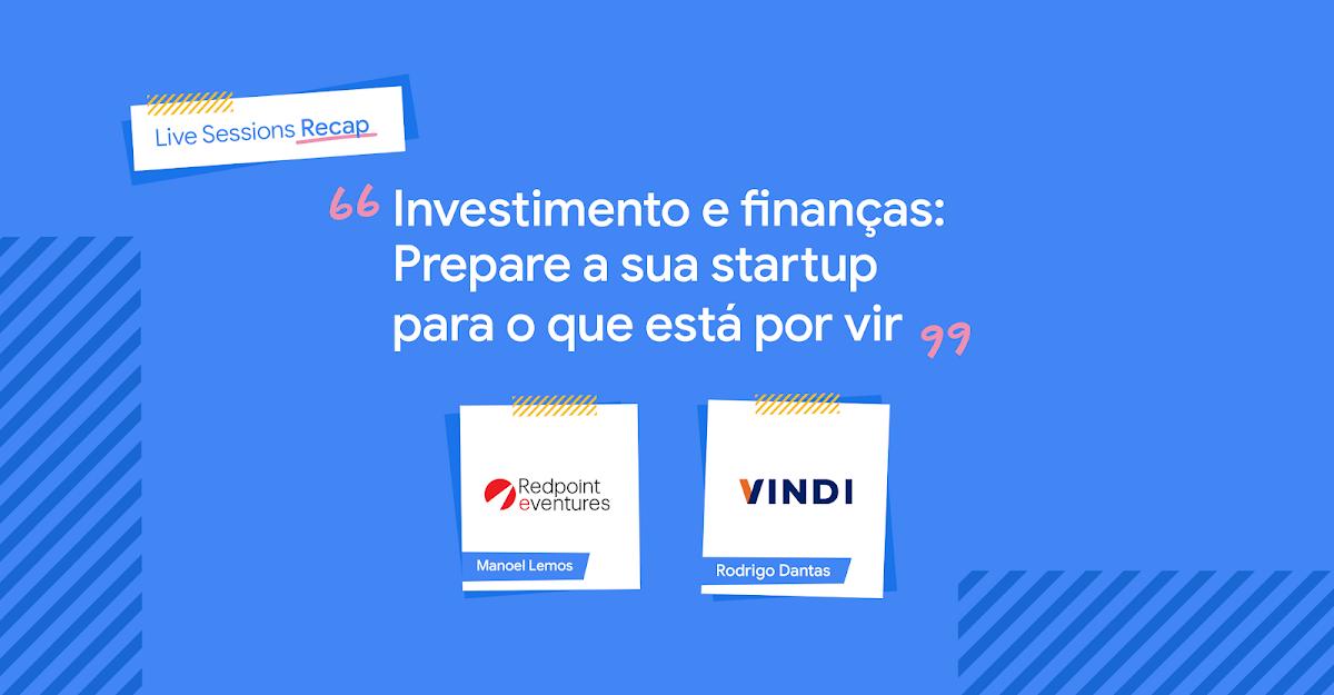 Título do post: Investimento e finanças: prepare a sua startups para o que está por vir, com Manoel Lemos, da Redpoint eventures, e Rodrigo Dantas, da Vindi