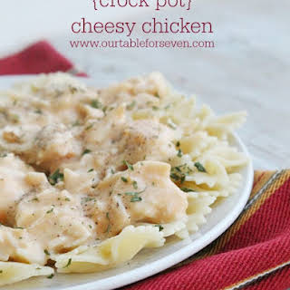 Crock Pot Cheesy Chicken.