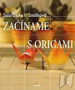 Photo: Začíname s origami Soonboke Smith Ikar 2007 paperback 104 pp 21.5 x 25.5 cm ISBN 8055113807