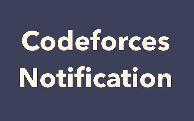 Codeforces Notification