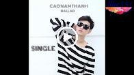 Giận Rồi Cũng Nguôi (Remix) – Cao Nam Thành