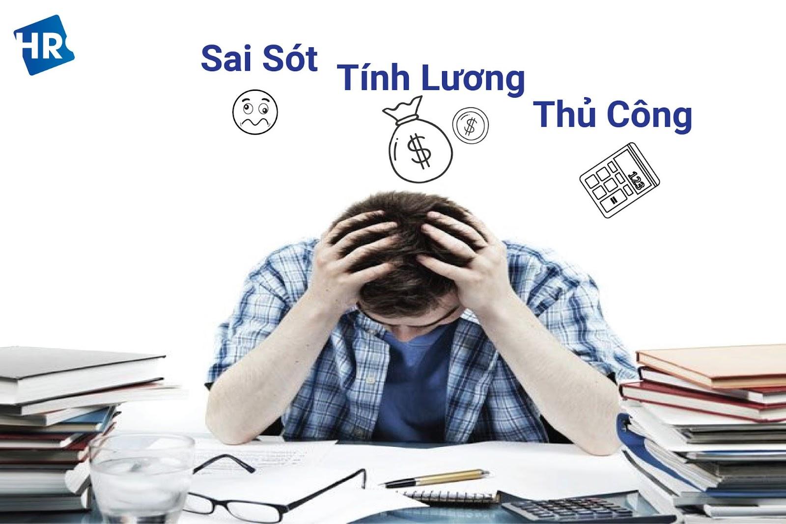 Quản lý luôn phải đau đầu vì tính lương thủ công sai sót