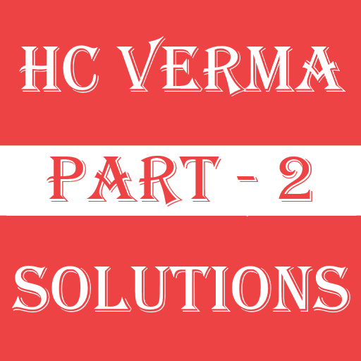 Concepts of Physics Part 2 - HC Verma Solutions-2 – Apps no Google Play