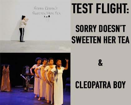 Test Flight: Sorry Doesn't Sweeten Her Tea & Cleopatra Boy