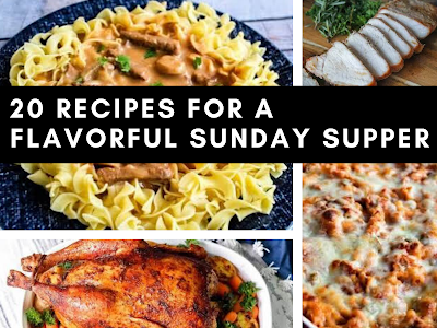 20 Recipes for a Flavorful Sunday Supper