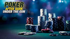 Poker After Dark: Under the Gun thumbnail