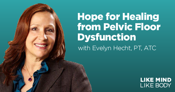 Hope for Healing from Pelvic Floor Dysfunction