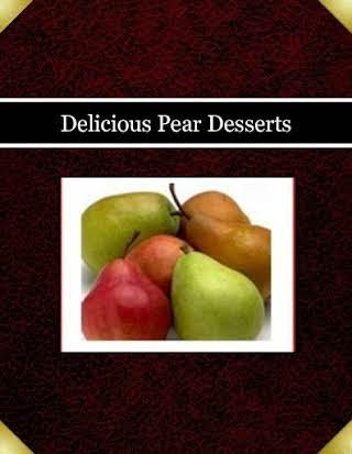 Delicious Pear Desserts